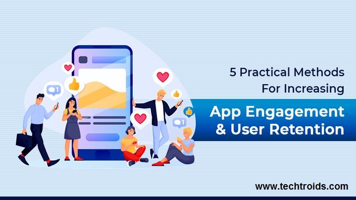 Methods For Increasing App Engagement & User Retention