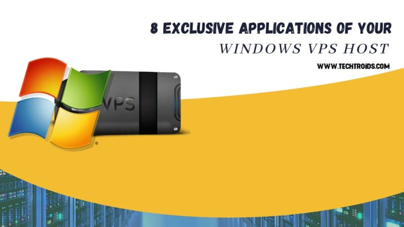 8 Exclusive Applications of Your Windows VPS Host
